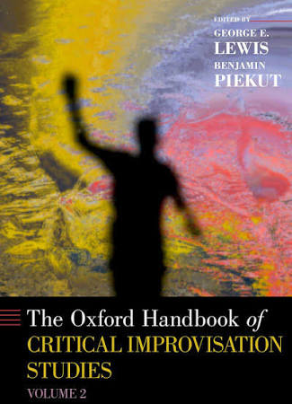 Oxford Handbook of Critical Improvisation Studies